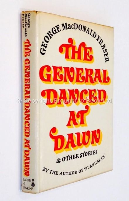 The General Danced at Dawn by George MacDonald Fraser Signed First Edition Barrie & Jenkins 1970